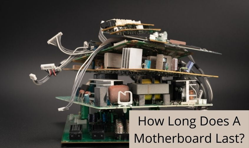 How Long Does A Motherboard Last