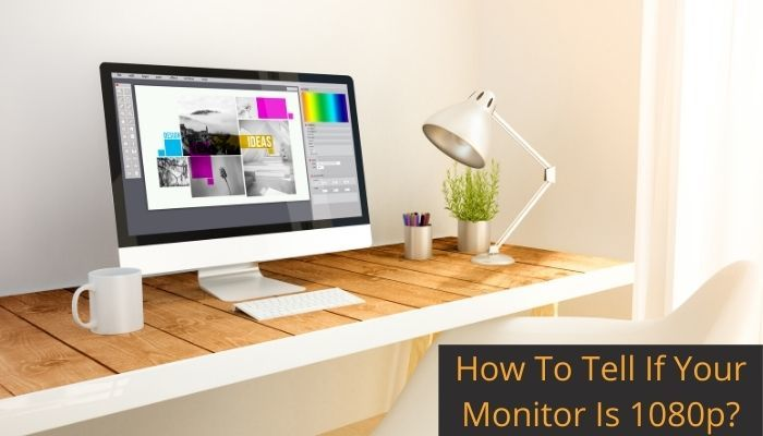 How to tell if your monitor is 1080p